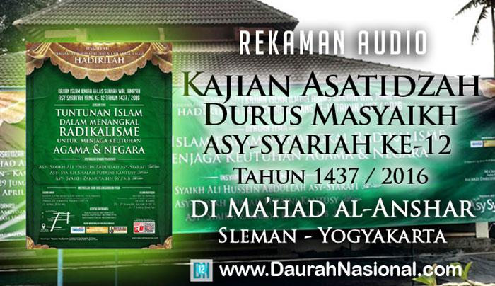 Rekaman Audio Kajian Asatidzah (Durus Masyaikh) Asy-Syariah ke-12 di Ma'had al-Anshar Sleman Yogyakarta