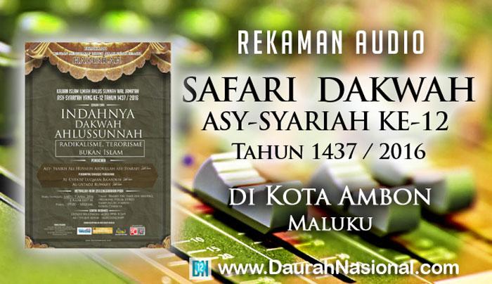 Rekaman Safari Dakwah Asy-Syariah Ke-12 di Kota Ambon Maluku