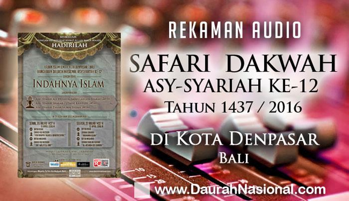 Rekaman Safari Dakwah Asy-Syariah Ke-12 di Kota Denpasar Bali