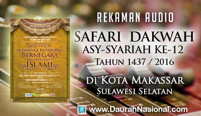 Rekaman Safari Dakwah Asy-Syariah Ke-12 di Kota Makassar Sulawesi Selatan