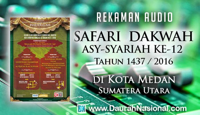 Rekaman Safari Dakwah Asy-Syariah Ke-12 di Kota Medan Sumatera Utara