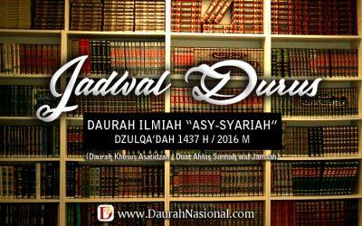 "JADWAL DURUS DAURAH ILMIAH ""ASY-SYARI'AH"" DZULQA'DAH 1437 H / 2016 M"