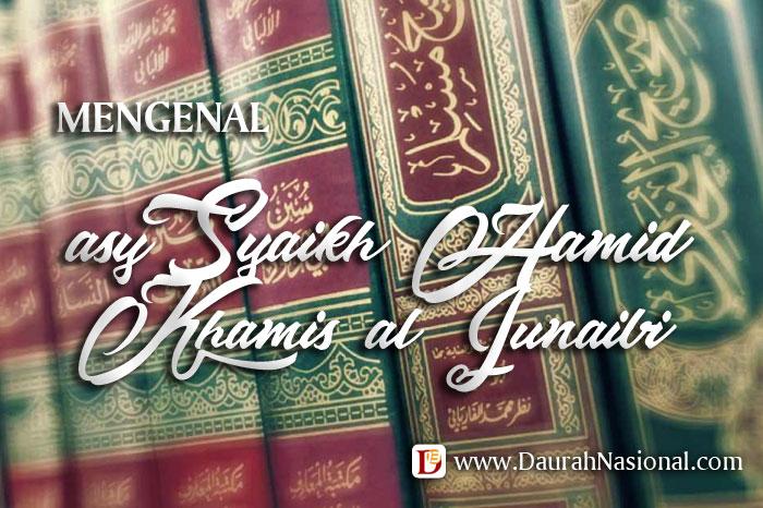 Mengenal Asy-Syaikh Hamid al-Junaibi hafizhahullah