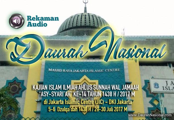 Rekaman Audio Hari Kedua Kajian Umum Ilmiah Ahlus Sunnah wal Jamaah Asy-Syariah ke-14 di Jakarta Islamic Centre (JIC)