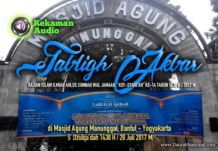 Rekaman Audio Tabligh Akbar Ahlus Sunnah wal Jama'ah Asy-Syariah Ke- 14 di Masjid Agung Manunggal Bantul – Yogyakarta 1438 H/2017